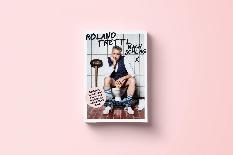 Roland Trettl Buch Nachschlag, Der Koch, der erst ohne Sterne und Hauben das wahre Glück fand