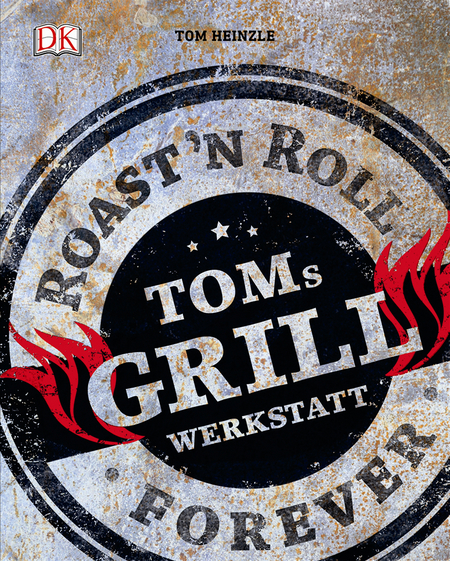 """Tom Heinzle's Buch """"Toms Grillwerkstatt"""""""
