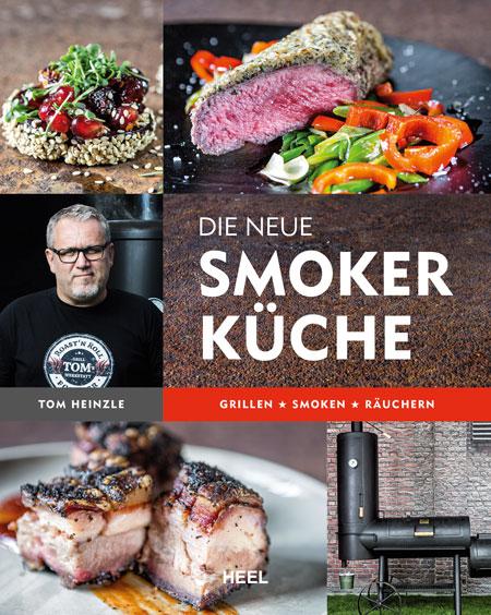"""Tom Heinzle's Buch """"Die neue Smokerküche"""""""
